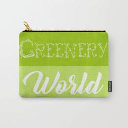 A Greenery World is Possible Carry-All Pouch