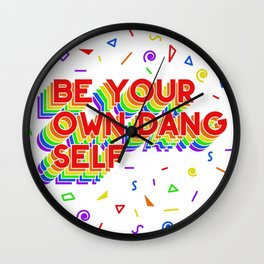 Be Your Own Dang Self Wall Clock