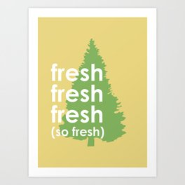 So Fresh Art Print
