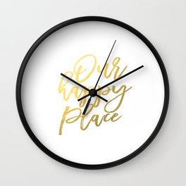 Our Happy Place, Typography Print, Printable Quote, Home Printable, Housewarming Gift, Typography Wa Wall Clock