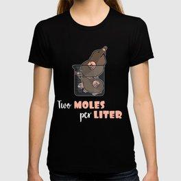 Chemistry Pun design Two Moles Per Liter Funny Gift T-shirt