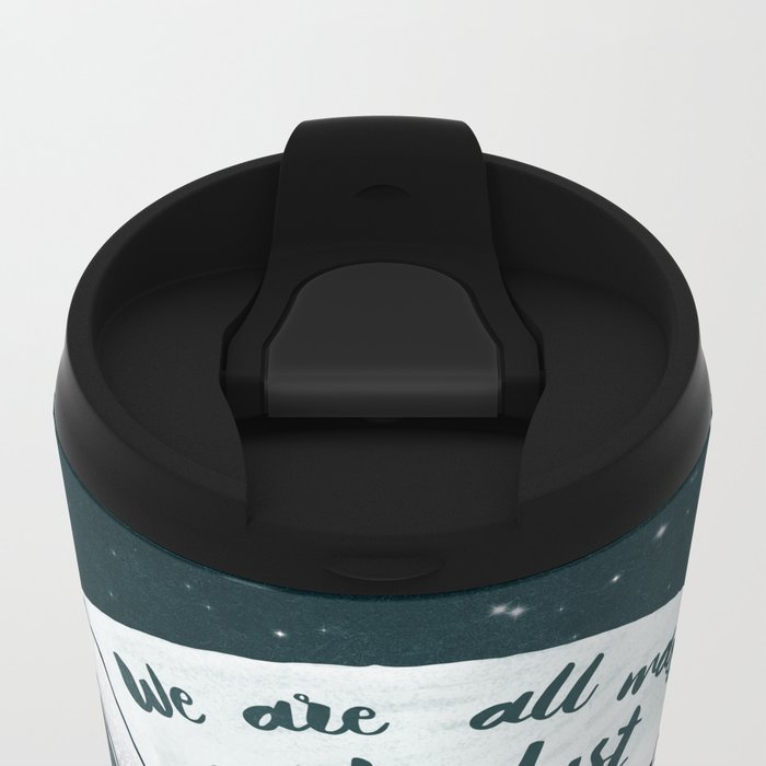 We Are All Made Of Stardust Metal Travel Mug
