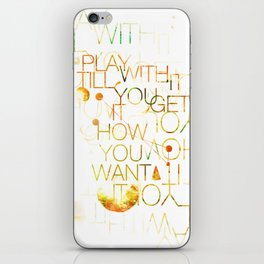 Play With It Till You Get It How You Want It iPhone Skin