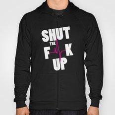 Shut The F[beep]k Up Hoody