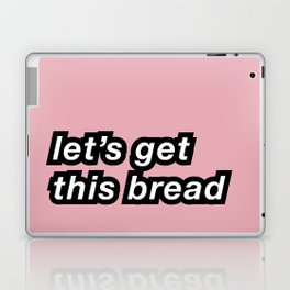 Let's get this bread Laptop & iPad Skin