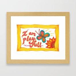 I AM PLAYFUL Framed Art Print