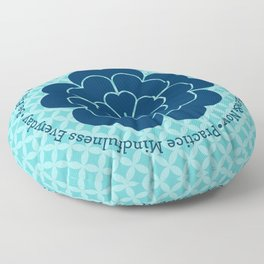 Practice Mindfulness Everyday I Floor Pillow