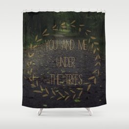 you & me under the trees Shower Curtain