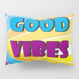 Only Good Vibes Pillow Sham