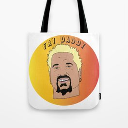 FRY DADDY Tote Bag