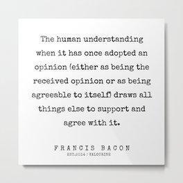 66  | Francis Bacon Quotes | 200205 Metal Print