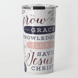 """Grow in Grace"" Bible Verse Print Travel Mug"