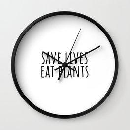 Save lives eat plants Wall Clock