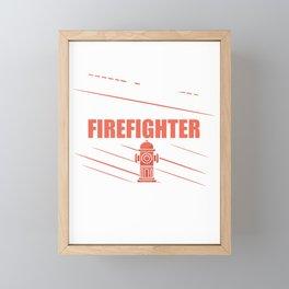 Don't make me use my firefighter voice Framed Mini Art Print