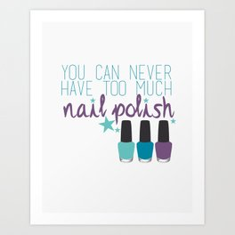 Too much nail polish Art Print
