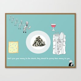 Don't give your money to the church Canvas Print