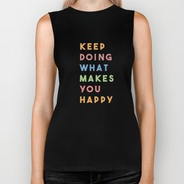 Keep Doing What Makes You Happy Biker Tank
