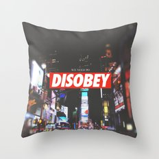 we need to DISOBEY Throw Pillow