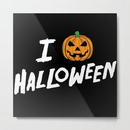 October 31st Fall Autumn Fun I Love Halloween Jack O'Lantern Metal Print