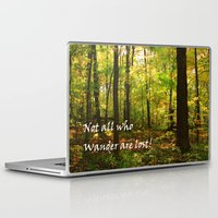 not all who wander are lost Laptop & iPad Skins featuring Not All Who Wander... by Lyle Hatch
