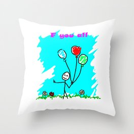 f you all :) Throw Pillow