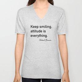 Keep smiling, attitude is everything. - Richard Branson Unisex V-Neck
