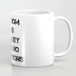 Freedom and equality have no exceptions - simple Coffee Mug