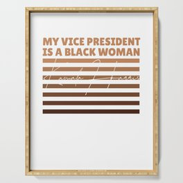 My Vice President Is A Black Woman Serving Tray