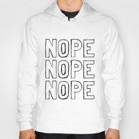 nope Hoodies featuring Nope by M Studio