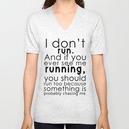 I Don't Run Unisex V-Neck