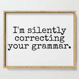 I'm silently correcting your grammar. Serving Tray