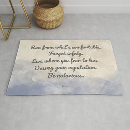 Forget Safety. Quote by Rumi on Courage Rug