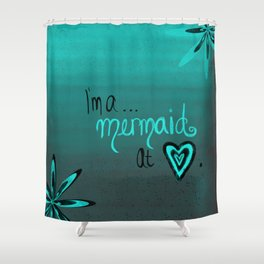 Mermaid At Heart Shower Curtain