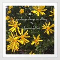There is always always something to be grateful for.... Art Print