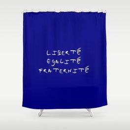 motto of France 3  liberté, égalité, fraternité. Shower Curtain