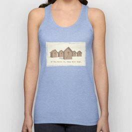 If You Built It, They Will Come. Unisex Tank Top