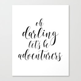 Oh Darling Lets Be Adventurers, Inspirational Quote, Travel Quote, Printable Art, Motivational Print Canvas Print