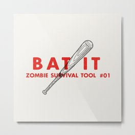 Bat it - Zombie Survival Tools Metal Print