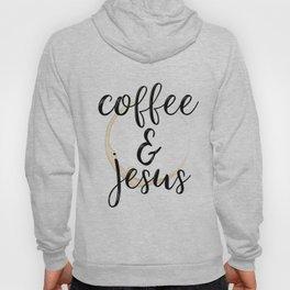 Coffee and Jesus Hoody