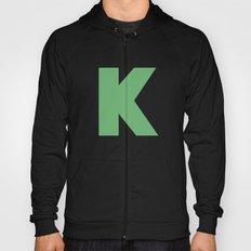 K is for... Hoody