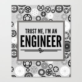 Trust Me Engineer Funny Quote Canvas Print