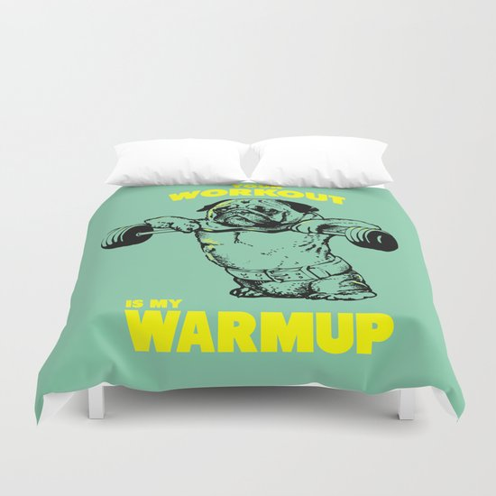 Your workout is my warm up Duvet Cover