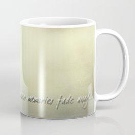 Even Memories Fade Away Coffee Mug