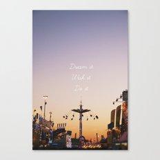 Dream it.Wish it. Do it Canvas Print