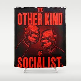"""Vintage """"The Other Kind of Socialist"""" Alcoholic Lithograph Advertisement in bright Commie Red! Shower Curtain"""