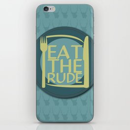 Eat The Rude (Blue) iPhone Skin