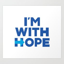 I'm With Her - I'm With Hope Art Print