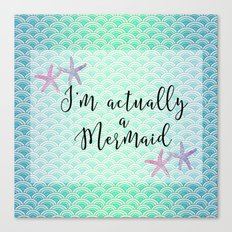 I'm actually a Mermaid - Mermaid Scales Canvas Print