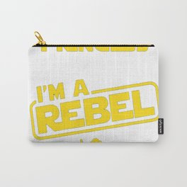 I'm Not a Princess, I'm a Rebel T-Shirt Carry-All Pouch