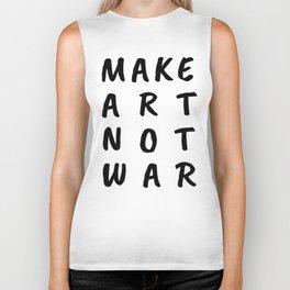 Make Art Not War Biker Tank
